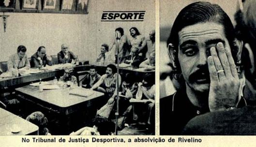 O julgamento de Rivellino em 1974. Crédito: revista Veja.