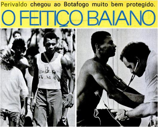 """Perivaldo chegou ao Botafogo com o título de """"Melhores dentes da Bahia"""" e uma condição atlética invejável. Crédito: revista Placar – 21 de janeiro de 1977."""